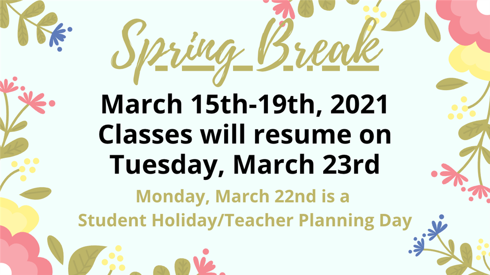 Spring Break...March 9th-13th!