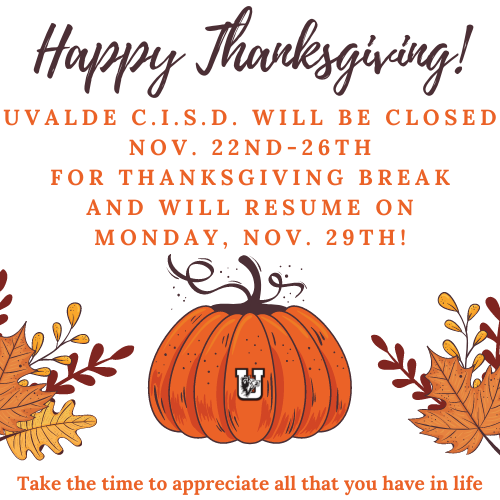 Thanksgiving Break: All UCISD campuses and offices will be closed from Nov. 19th-23rd