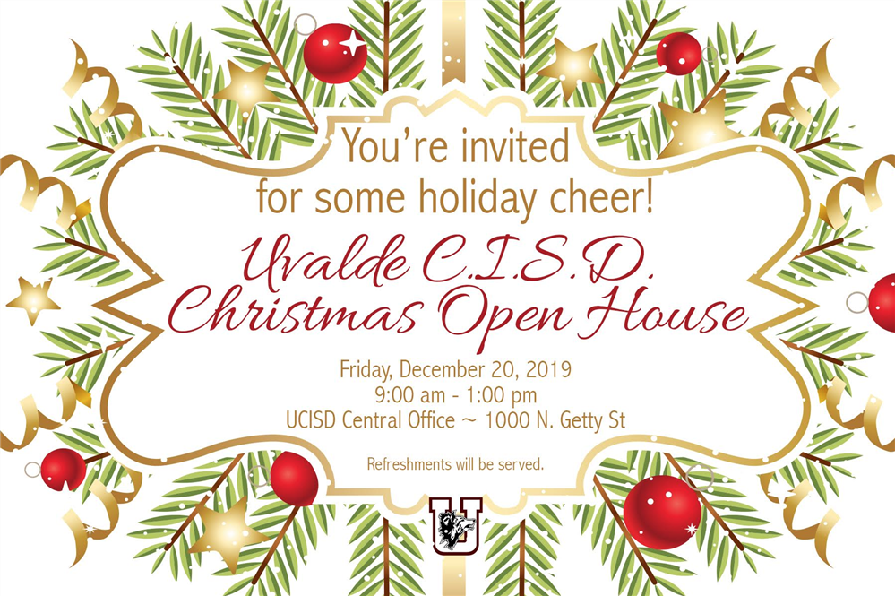 Uvalde CISD Christmas Open House...Dec. 20th!