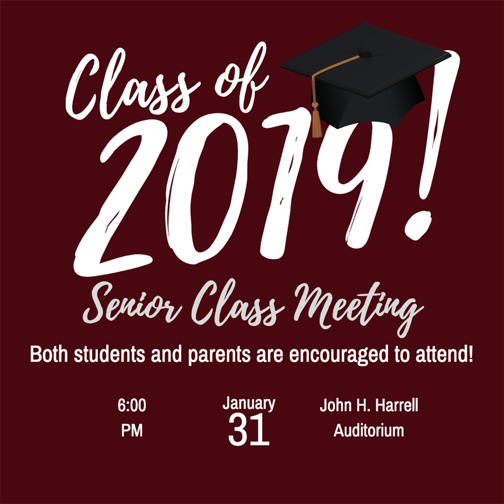 There will be a Senior Class Meeting January 31st at 6:00pm in the John H. Harrell Auditorium. Parents and Students are encouraged to attend.