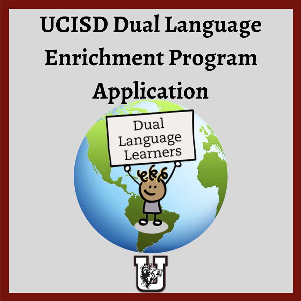 UCISD Dual Language Enrichment Program Application