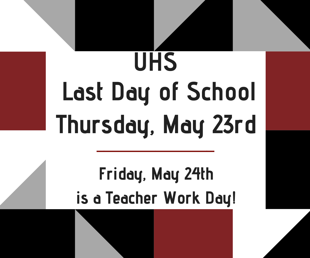 uhs last day of school may 23rd